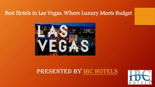 Best Hotels in Las Vegas Where Luxury Meets Budget