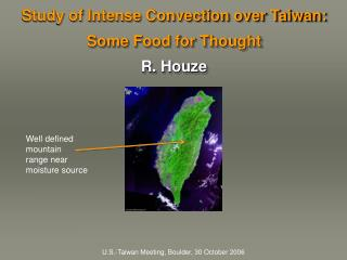 Study of Intense Convection over Taiwan: Some Food for Thought R. Houze