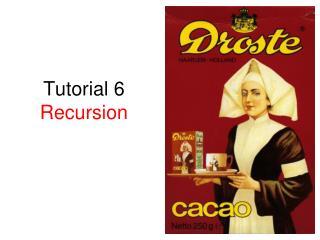 Tutorial 6 Recursion