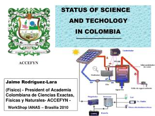 STATUS OF SCIENCE AND TECHOLOGY IN COLOMBIA