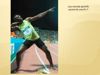 Les records sportifs  auront-ils une fin ?