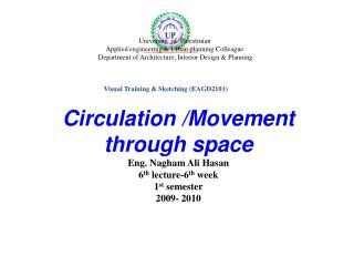 Circulation /Movement through space Eng. Nagham Ali Hasan 6 th lecture-6 th week 1 st semester