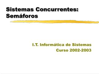 Sistemas Concurrentes: Semáforos
