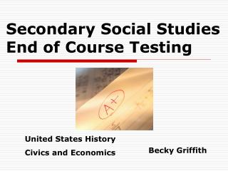 Secondary Social Studies End of Course Testing