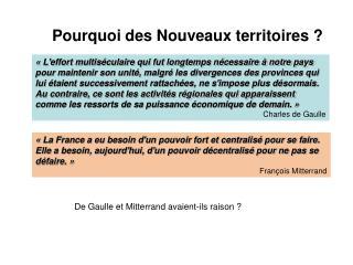 « La France a eu besoin d'un pouvoir fort et centralisé pour se faire.