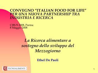 La Ricerca alimentare a sostegno dello sviluppo del Mezzogiorno Ethel De Paoli