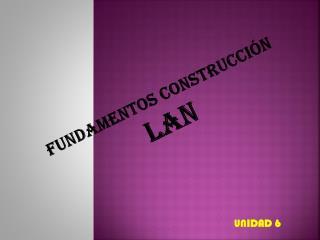 Fundamentos Construcción LAN