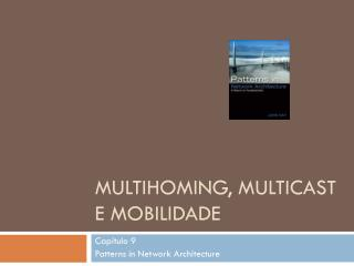 Multihoming ,  multicast  e mobilidade