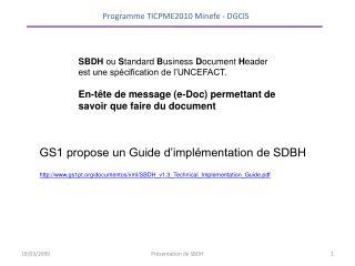SBDH ou S tandard B usiness D ocument H eader est une spécification de l'UNCEFACT.