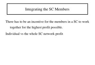 Integrating the SC Members