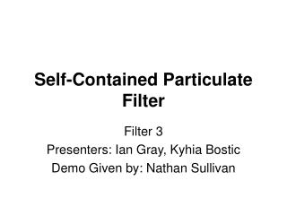 Self-Contained Particulate Filter