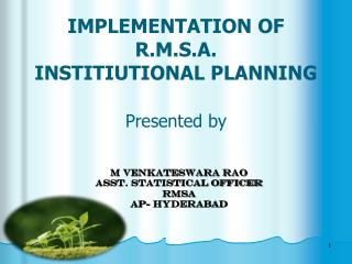 IMPLEMENTATION OF R.M.S.A. INSTITIUTIONAL PLANNING Presented by
