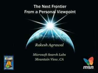 The Next Frontier From a Personal Viewpoint