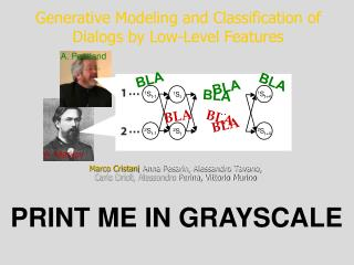 Generative Modeling and Classification of Dialogs by Low-Level Features