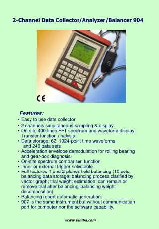 Features: Easy to use data collector 2 channels simultaneous sampling & display