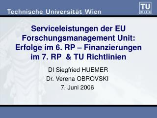 DI Siegfried HUEMER Dr. Verena OBROVSKI 7. Juni 2006