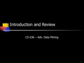 Introduction and Review