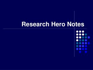 Research Hero Notes