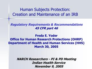 Human Subjects Protection:  Creation and Maintenance of an IRB