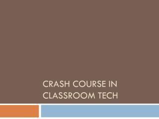 Crash Course in Classroom Tech