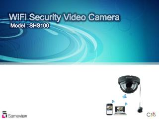 WiFi  Security Video Camera  Model : SHS100