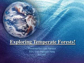 Exploring Temperate Forests!