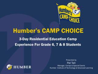 Humber's CAMP CHOICE