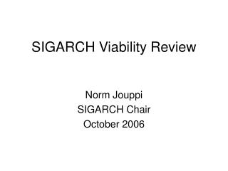 SIGARCH Viability Review