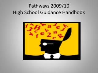 Pathways 2009/10 High School Guidance Handbook