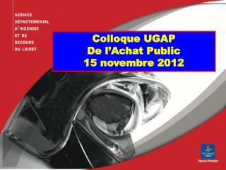 Colloque UGAP De l'Achat Public 15 novembre 2012
