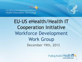 EU-US  eHealth/Health IT  Cooperation  Initiative Workforce Development Work Group