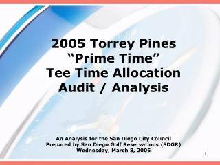 "2005 Torrey Pines ""Prime Time"" Tee Time Allocation Audit / Analysis"