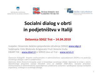 Socialni dialog v obrti in podjetništvu v Italiji Delavnica SDGZ Trst – 14.04.2010