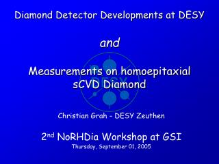 Diamond Detector Developments at DESY and Measurements on homoepitaxial sCVD Diamond