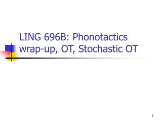 LING 696B: Phonotactics wrap-up, OT, Stochastic OT