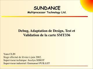 SUNDANCE Multiprocessor Technology Ltd.