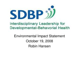 Environmental Impact Statement October 19, 2008 Robin Hansen