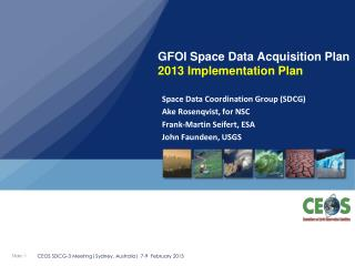 GFOI Space Data Acquisition Plan  2013 Implementation Plan