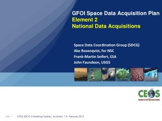 GFOI Space Data Acquisition Plan Element 2 National Data Acquisitions