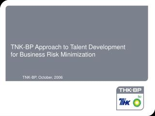 TNK-BP Approach to Talent Development for Business Risk Minimization
