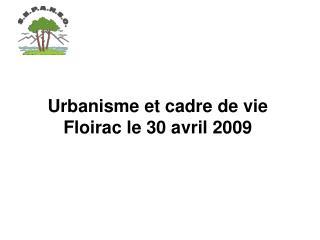 Urbanisme et cadre de vie Floirac le 30 avril 2009