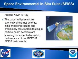 Space Environmental In-Situ Suite (SEISS)