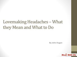 Lovemaking Headaches – What they Mean and What to Do