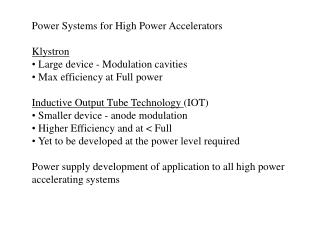 Power Systems for High Power Accelerators Klystron Large device - Modulation cavities