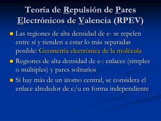 Teoría de R epulsión de P ares E lectrónicos de V alencia (RPEV)