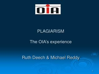 PLAGIARISM The OIA's experience Ruth Deech & Michael Reddy