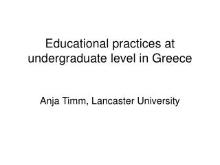 Educational practices at undergraduate level in Greece
