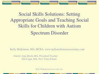Social Skills Solutions: Setting Appropriate Goals and Teaching Social Skills for Children with Autism Spectrum Disorder
