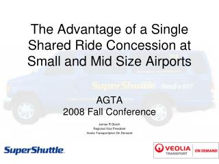 The Advantage of a Single Shared Ride Concession at Small and Mid Size Airports