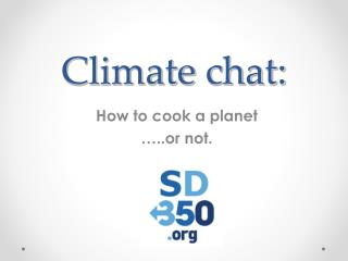 Climate  chat :
